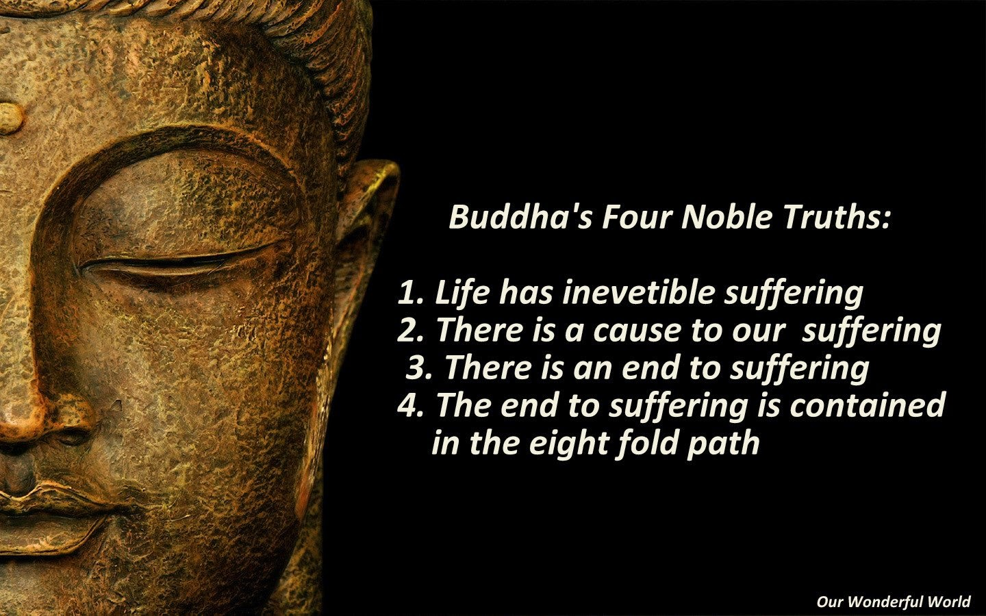 an analysis of the noble truths in the buddhist religion Free essay: critically discuss the four noble truths of buddhism, explaining the reasons or arguments given by buddhism to support these truths and.