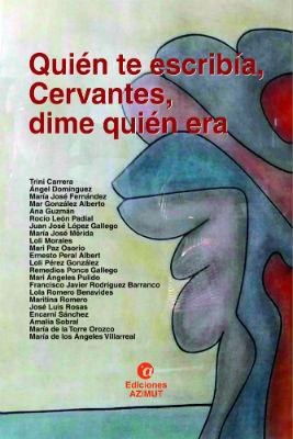 Quién te escribía Cervantes dime quién era