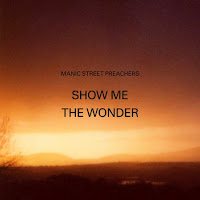 Manic Street Preachers. Show Me The Wonder