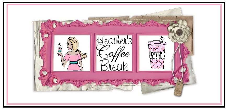Heather&#39;s Coffee Break