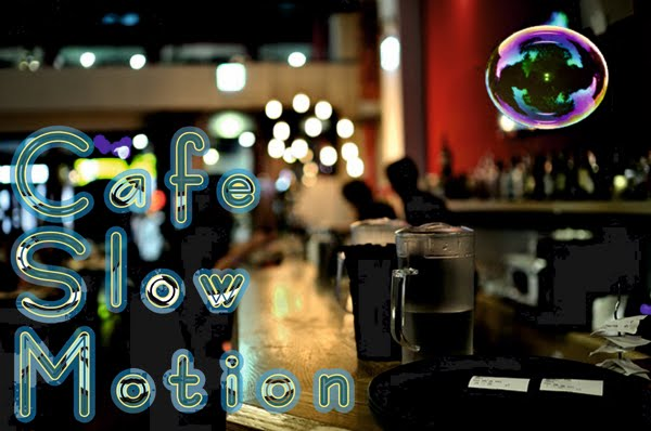 cafeslowmotion