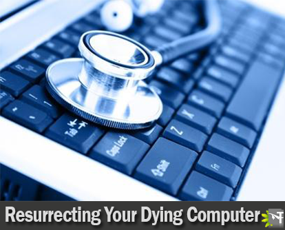 Resurrecting Your Dying Computer