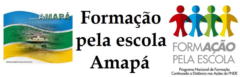 Formação pela Escola - Amapá