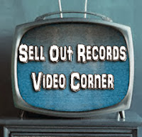Sell Out Records Video Corner