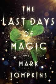 https://www.goodreads.com/book/show/25734207-the-last-days-of-magic