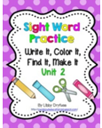 http://www.teacherspayteachers.com/Product/Write-It-Color-it-Find-It-Make-It-Sight-Word-Practice-Unit-2-1047385