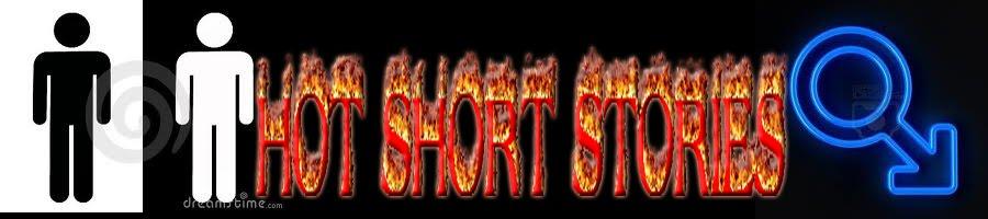 HOT SHORT STORIES