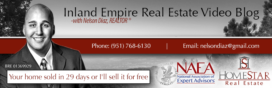 Inland Empire Real Estate Video Blog with Nelson Diaz