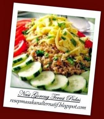 Resep Nasi dan Cara Membuat Nasi Goreng Terasi Pedas