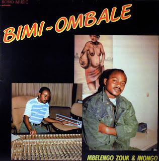 Bimi-Ombale - Mbelengo Zouk & Inongo,Bono Music 1989
