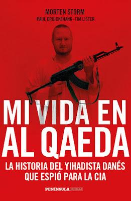 LIBRO - Mi vida en Al Qaeda La historia del yihadista danés que espió para la CIA Morten Storm | Paul Cruickshank | Tim Lister (Península - 22 septiembre 2015) BIOGRAFIA - MEMORIAS | Edición papel & ebook kindle Comprar en Amazon