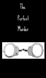 Short Story: The Perfect Murder