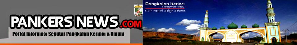 PANKERS NEWS : Portal Informasi Pangkalan Kerinci Dan Umum