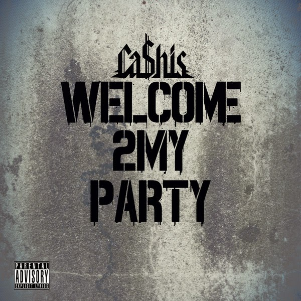 Ca$his - Welcome 2 My Party - Single Cover