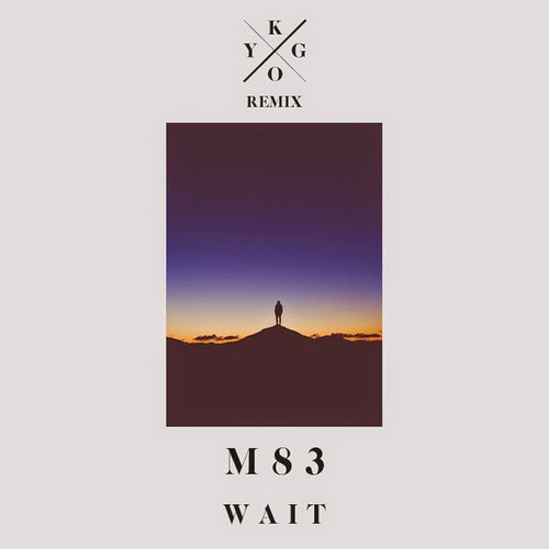 M83 Kygo Remix