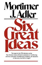 Current Discussion: Six Great Ideas, by Mortimer Adler