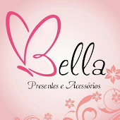 Bella Presentes e Acessórios: O presente do seu amor está aqui!