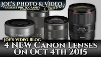 4 NEW Canon Lenses On Oct 4th 2015 | Joe's Video Blog