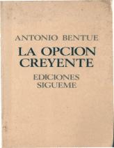 La Opción Creyente de Bentue Antonio -