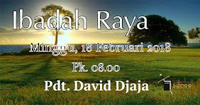 Ibadah Raya, Minggu 18 Feb 2018 Jam 08.00
