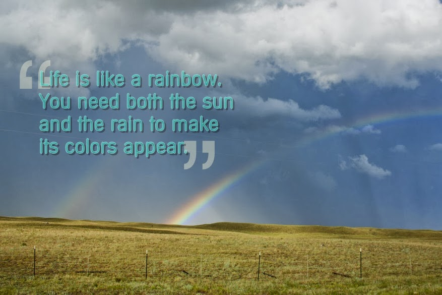 life is like a rainbow