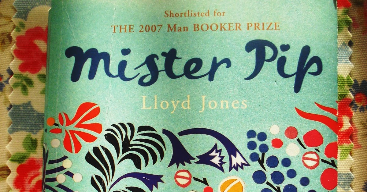 mister pip' by lloyd jones As a journalist, lloyd jones covered the violence and blockade of bougainville that broke out in 1990 his new novel 'mister pip' is set mainly in a tiny village on bougainville where life is simple – fishing, cooking & telling stories we meet 13 year-old matilda who lives with her mother, dolores and whose.