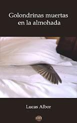 GOLONDRINAS MUERTAS EN LA ALMOHADA, ya disponible en la web (pincha en la imagen)