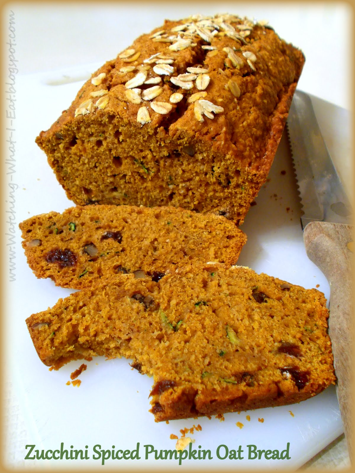 Watching What I Eat: Zucchini Spiced Pumpkin Oat Bread