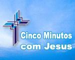 PROGRAMA SINTONIA COM JESUS E CINCO MINUTOS COM JESUS