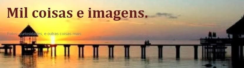 Mil Coisas e Imagens