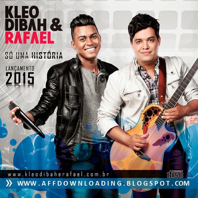 CD Kleo Dibah & Rafael – Só Uma História – 2015