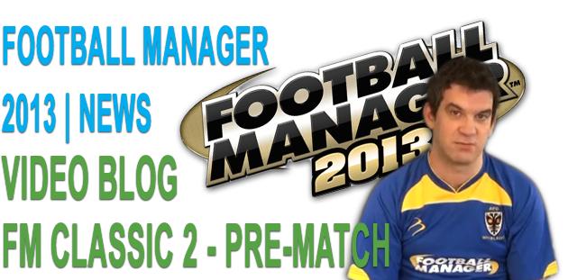 FM Classic 2 - Pre-Match
