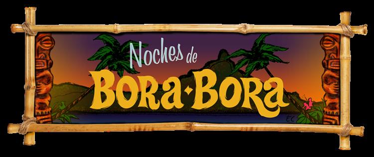 NOCHES DE BORA BORA