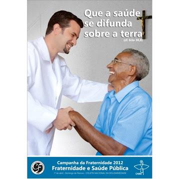FRATERNIDADE E SAÚDE PÚBLICA - Campanha da Fraternidade 2012 - CNBB