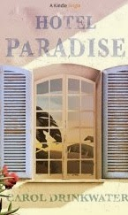 French Village Diaries Book Review Hotel Paradise Carol Drinkwater Mediterranean
