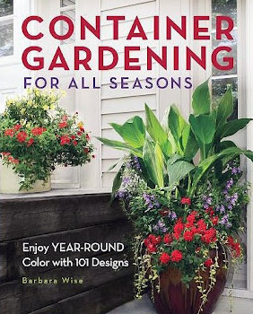 Container Gardening For All Seasons - Enjoy Year-Round Color with 101 Designs