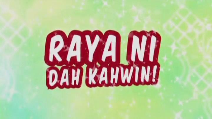 Raya Ni Dah Kahwin (2015) Episod 5
