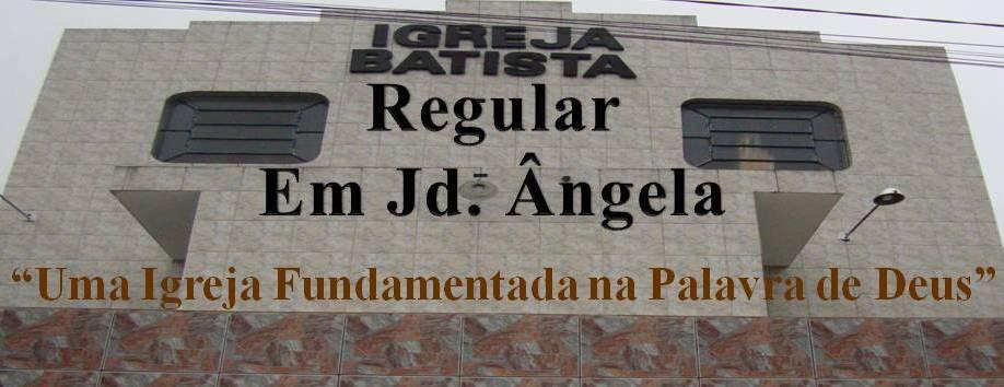 Igreja Batista Regular Jd. Ângela