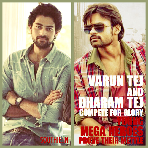 Varun Tej and Dharam Tej are here to compete at higher level with Proper Scripts and directors these heroes can shake the box office.