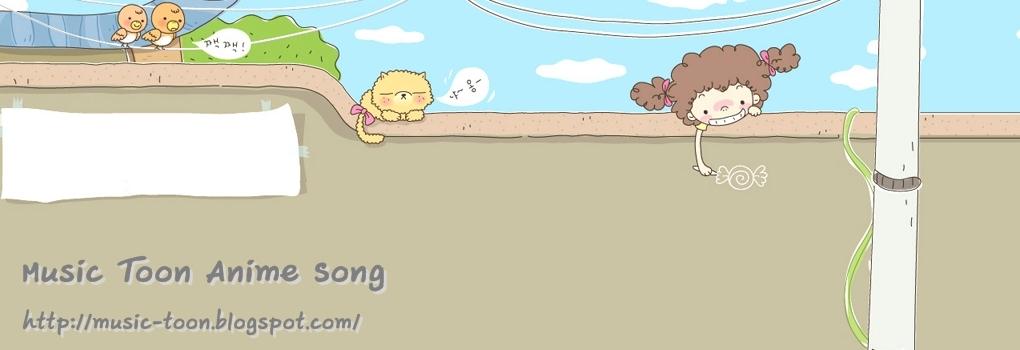 MUSIC TOON ANIME SONG