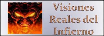 Visiones Reales del Infierno