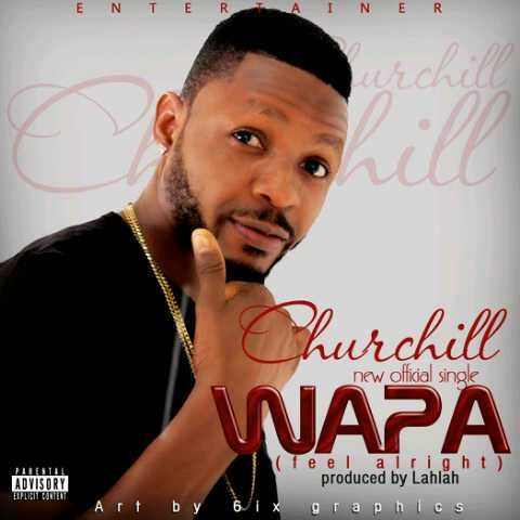 Churchill – Wapa (Prod. By Lahlah)