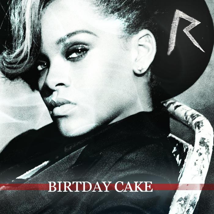 Rihanna Feat Busta Rhymes Reek Rihanna-Birthday-Cake.jpg
