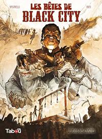 http://www.tabou-editions.com/bandes-dessinees/75-les-betes-de-black-city-vol-2-le-poids-des-chaines-9782359540581.html
