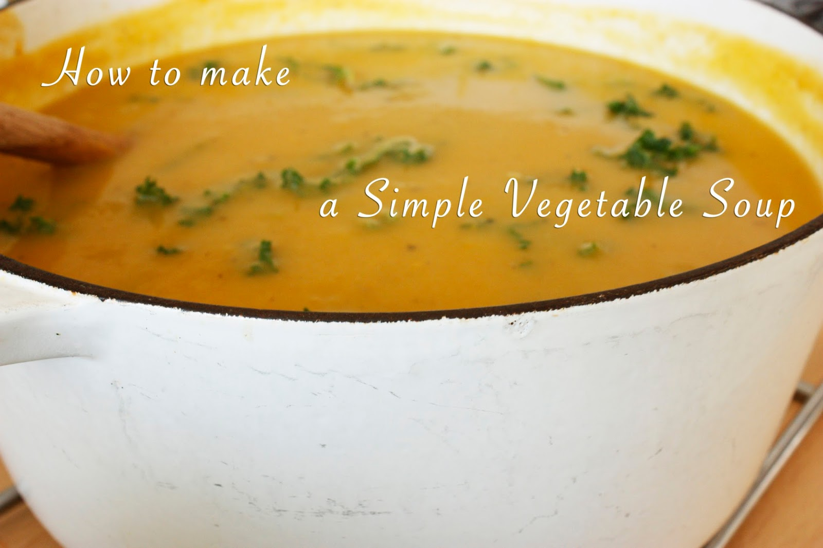 Something to say fashion recipe simple but tasty for Easy tasty soup recipes