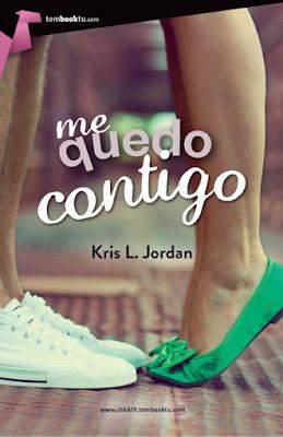 LIBRO - Me quedo contigo Kris L. Jordan (Tombooktu - Agosto 2015) NOVELA ROMANTICA - CHICK LIT | Edición papel & ebook kindkle Comprar en Amazon España