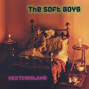 The Soft Boys Nextdoorland -2002-