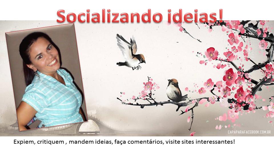 Socializando Ideias!