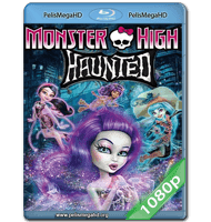 MONSTER HIGH: HAUNTED (2015) FULL 1080P HD MKV ESPAÑOL LATINO