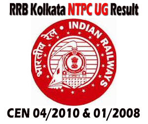 RRB Kolkata NTPC Under Graduate CEN 04/2010 and NTPC/ER-1/2008 Preliminary First Stage Written examination Result and 2nd Stage Admit Card